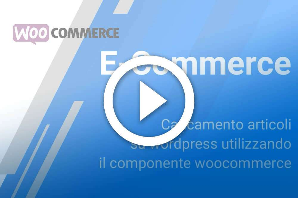 tutorial woocommerce per caricamento articoli Essetre Asti e-commerce